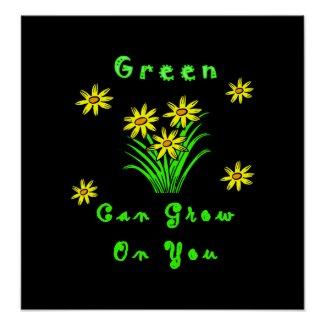 Green Can Grow On You print