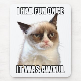 Grumpy Cat Mousepad 'I had fun once. It was awful'