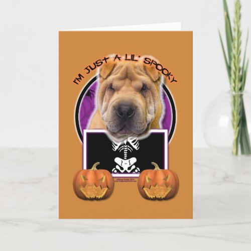 Halloween - Just a Lil Spooky - Chinese Shar Pei Card