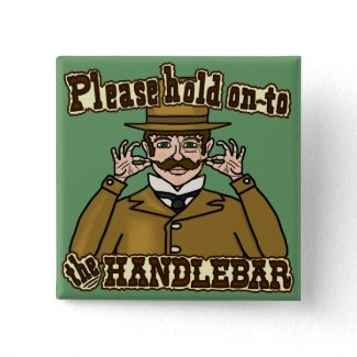 Funny Please Hold onto the Handlebar Mustache Victorian Gentleman