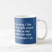 handsome around the office coffee mugs | Zazzle