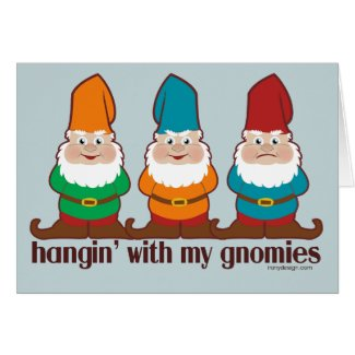 Hangin' With My Gnomies Cards