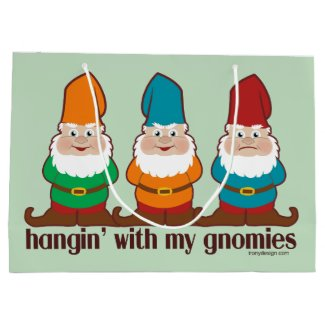 Hangin' With My Gnomies Large Gift Bag
