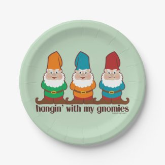 Hangin' With My Gnomies Paper Plate
