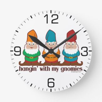 Hangin' With My Gnomies Round Clock