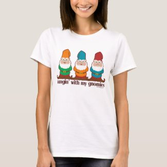 Hangin' With My Gnomies T-Shirt