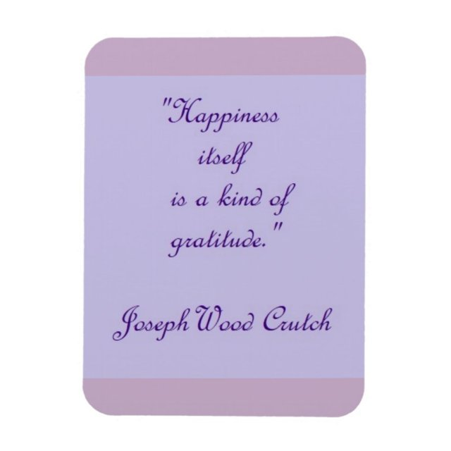 Happiness Itself Is A Kind Of Gratitude Magnet