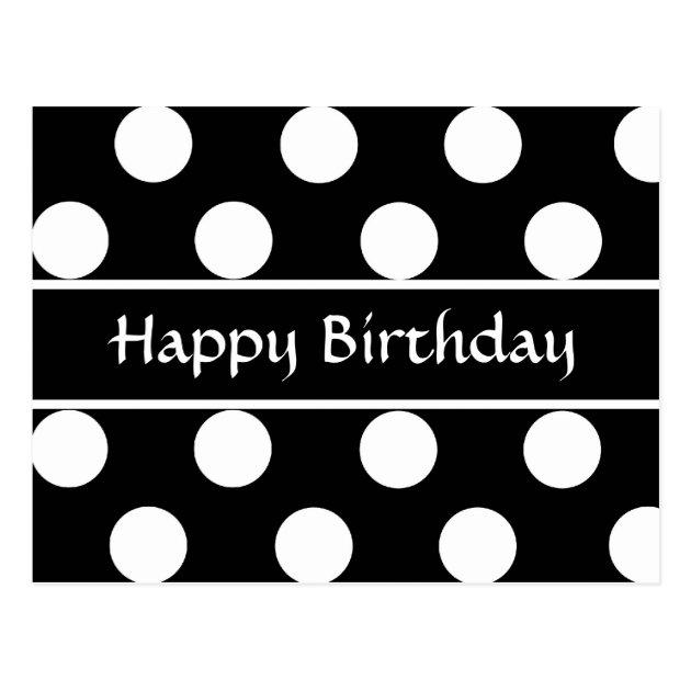 Happy Birthday Black Amp White Polka Dot Post Card