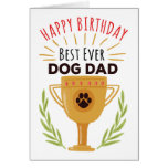 Happy Birthday From Dog - Best Ever Dog Dad!