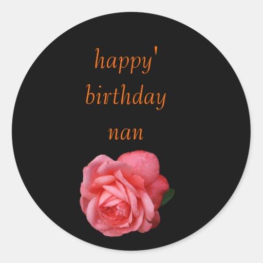 Happy Birthday Nan Pink Rose Round Stickers Zazzle