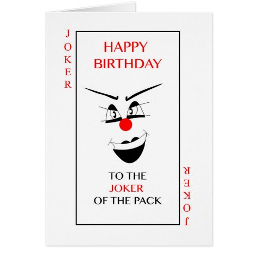 Happy Birthday To The JOKER Of The Pack! Card Zazzle