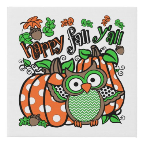 Happy Fall Y'all Owl Faux Canvas Print