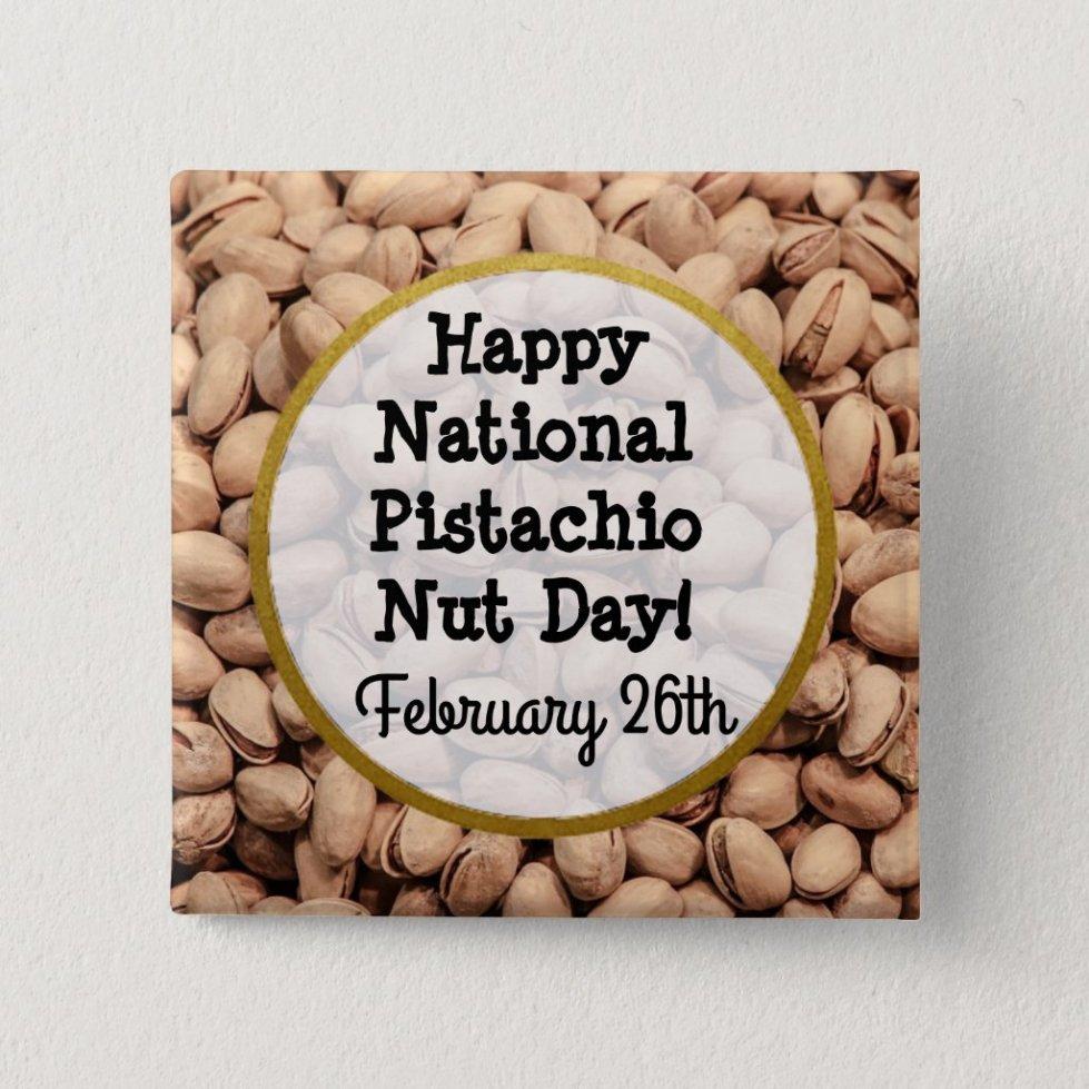 Happy Pistachio Nut Day February 26th Button