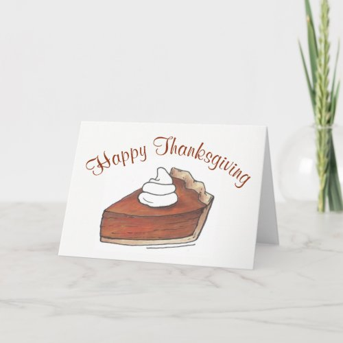 Happy Thanksgiving Pumpkin Pie Slice Whipped Cream Holiday Card