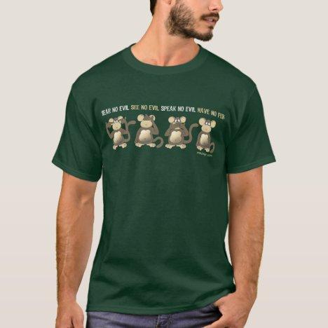 Hear No Evil Have No Fun T-Shirt