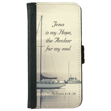 Hebrews 6:19 Jesus Anchor for my soul, Sailboats iPhone 6/6s Wallet Case