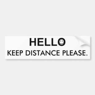 Keep Your Distance Bumper Stickers, Decals & Car Magnets