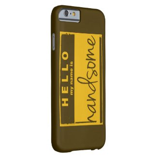 'Hello My Name Is Handsome' Vintage Inspired Barely There iPhone 6 Case
