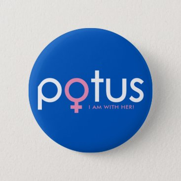 Hillary Clinton 2016 - POTUS #iamwither Pinback Button