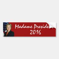Hillary Clinton Madame President 2016 Bumper Sticker
