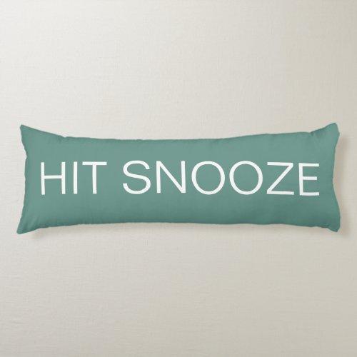 Hit Snooze - Beryl Green Body Pillow