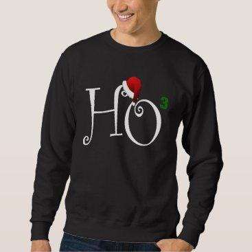 Ho Ho Ho! Sweatshirt