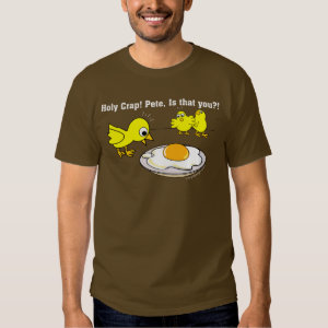 Holy Crap! Pete! Funny Chicks T-shirt