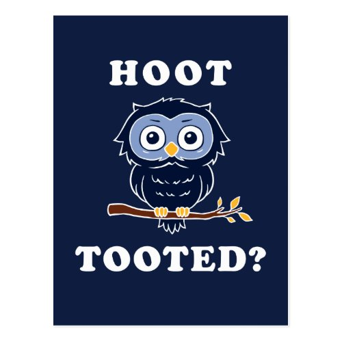 Hoot Tooted? Postcard