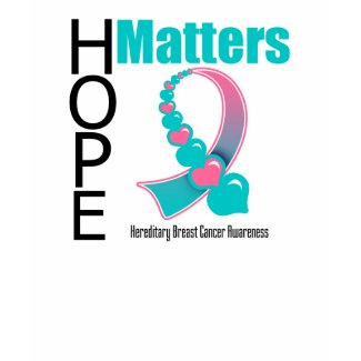 Hope Matters Hereditary Breast Cancer shirt