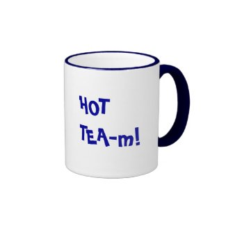 Hot Team - HOT TEA-m funny pun Coffee Mugs