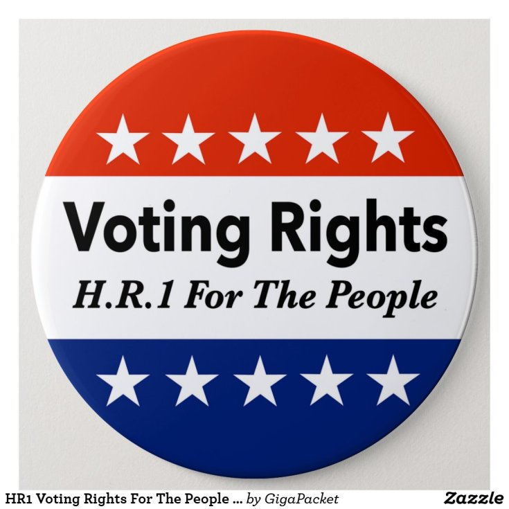 HR1 Voting Rights For The People Act Button