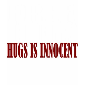 HUGS IS INNOCENT TSHIRT shirt