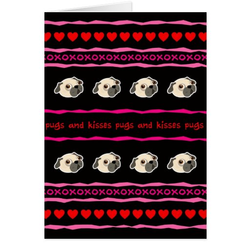 Hugs Pugs And Kisses Valentines Day Greeting Card Zazzle