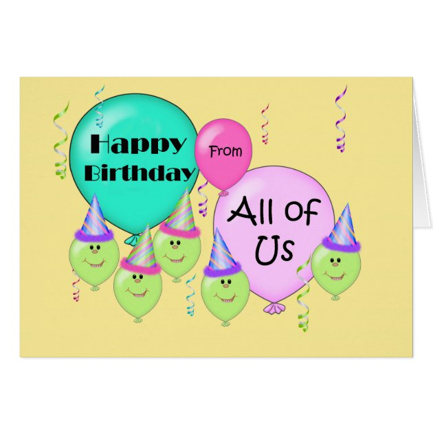 Humorous Happy Birthday From All Of Us Balloons Card Zazzle