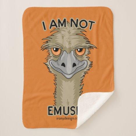I Am Not Emused Funny Emu Pun | Orange Sherpa Blanket