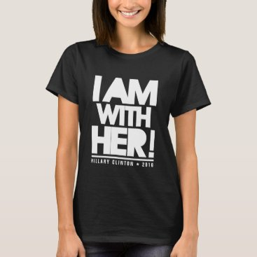 I am with her! Hillary Clinton for President 2016 T-Shirt