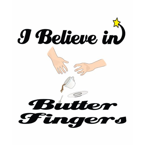 i believe in butter fingers shirt