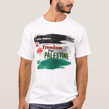 I fully support Freedom for Palestine T'shirt T-Shirt