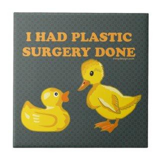 I Had Plastic Surgery Ducks Tile