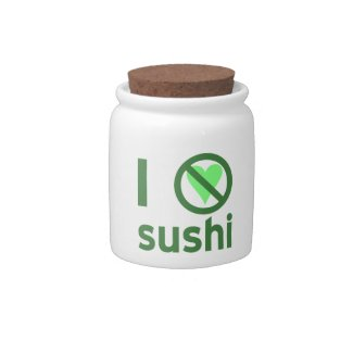 I Hate Sushi Candy Dish
