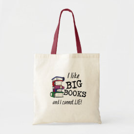 I like BIG BOOKS and I cannot LIE! Tote Bag