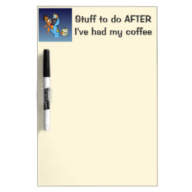 I Like Big Mugs! - Java Junkie Guy! Dry-Erase Board