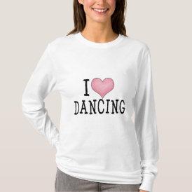 I Love Dancing T-Shirt