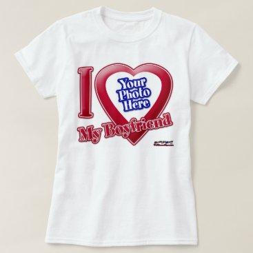 I Love My Boyfriend - Photo T-Shirt