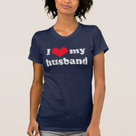 I love my husband t shirt