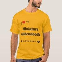 I Love My Miniature Goldendoodle (Female Dog) T-Shirt | Zazzle