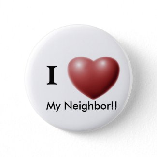 I Love My Neighbor!! Button button