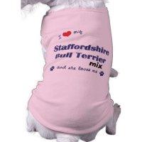 I Love My Staffordshire Bull Terrier Mix (Female) Dog ...