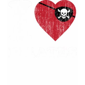 i Love Pirates- Cool Vintage Retro Style T Shirt shirt