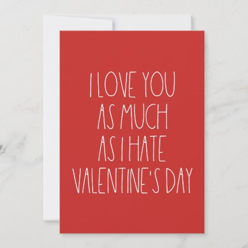 I love you as much as I hate Valentine's day card